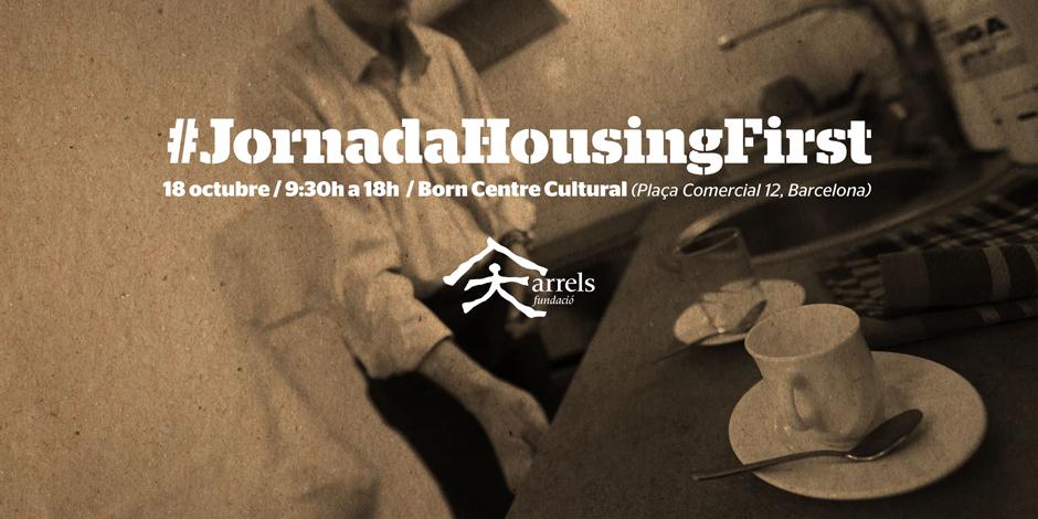 Arrels organiza una jornada sobre la aplicación del modelo Housing First en Cataluña