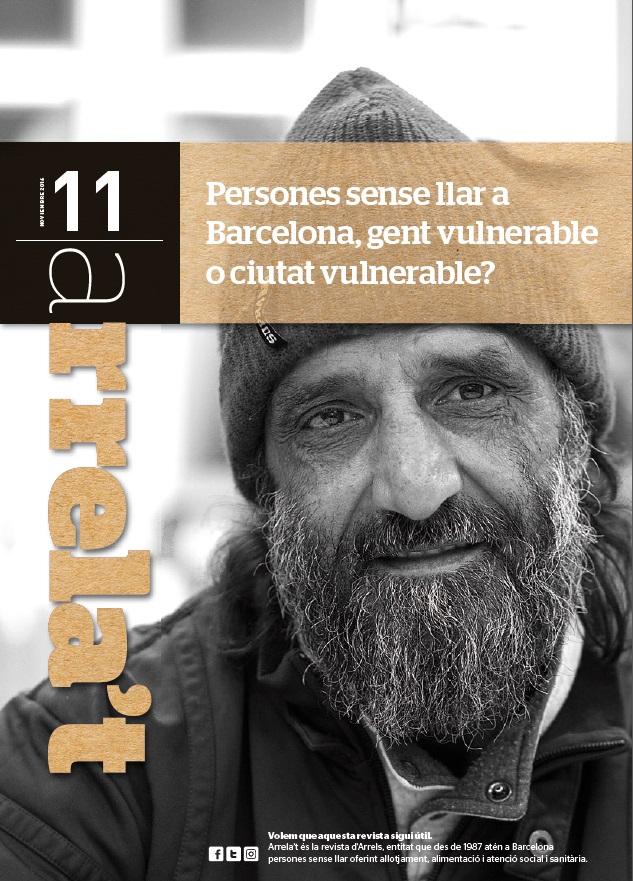 Arrela't 11. Persones sense llar a Barcelona, gent vulnerable o ciutat vulnerable?