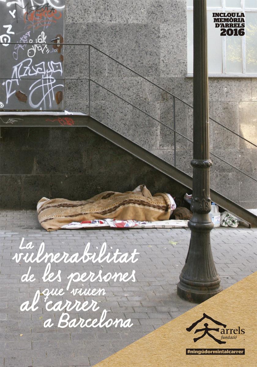 La vulnerabilitat de les persones que viuen al carrer a Barcelona (Cens 2016)