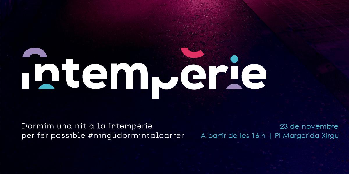 Vine a Intempèrie, una trobada de música i experiències on fer possible #ningúdormintalcarrer