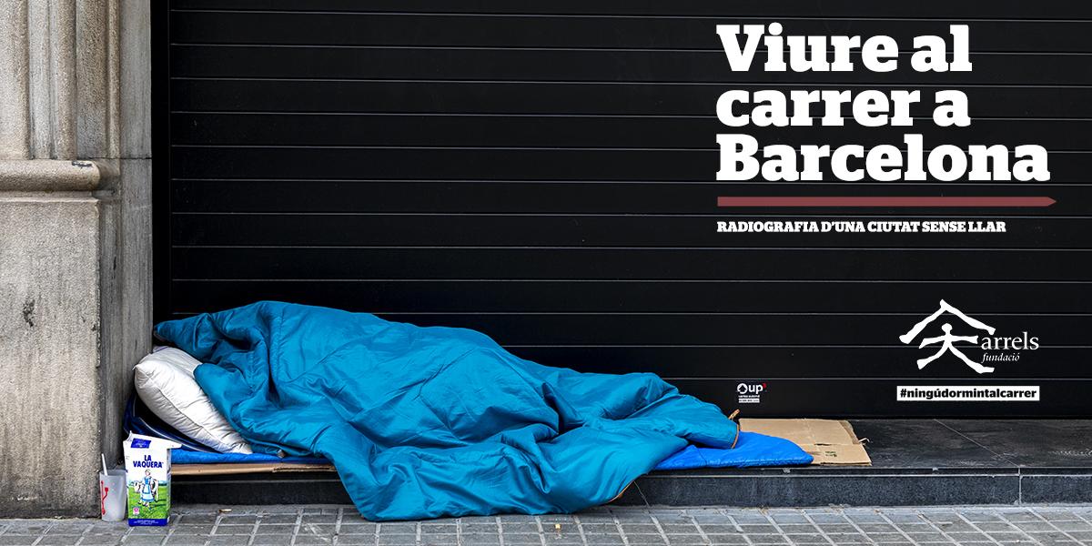 Sis mesos vivint al carrer deterioren greument la situació de les persones