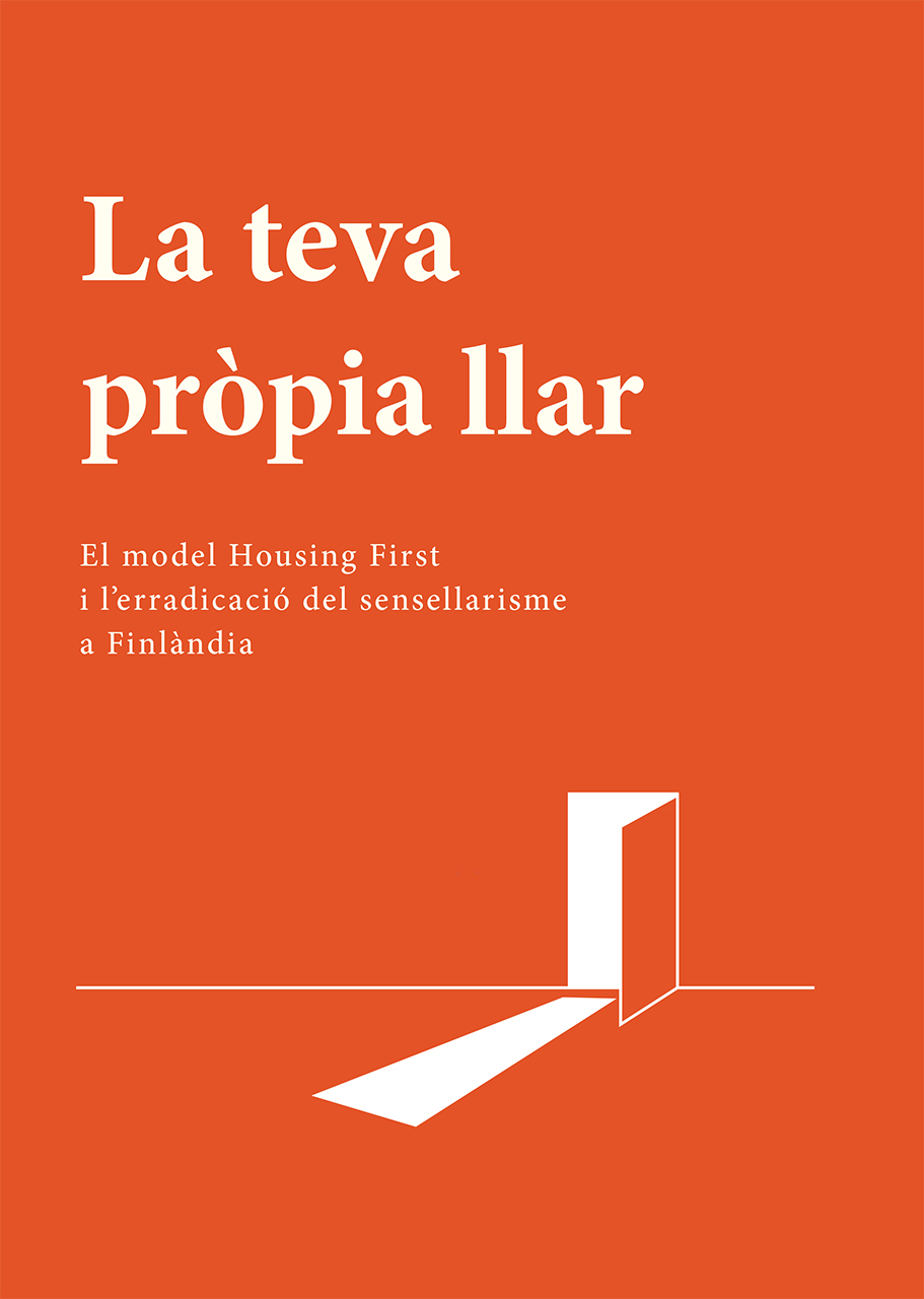 Llibre 'La teva pròpia llar. El model Housing First i l'erradicació del sensellarisme a Finlàndia'