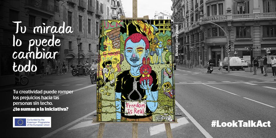 #LookTalkAct: Participa con tu arte y ayúdanos a romper los prejuicios hacia las personas sin hogar